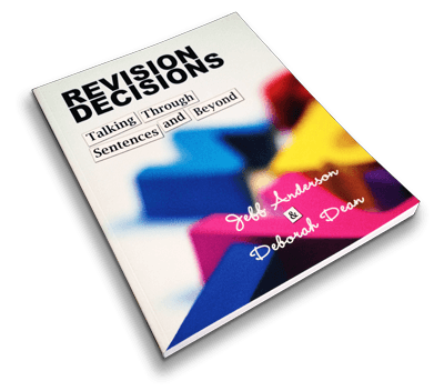 Revisions Decisions Talking Trough Sentences and Beyond by Jeff Anderson4